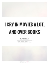 i-cry-in-movies-a-lot-and-over-books-quote-1